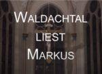 Waldachtal liest das Markus-Evangelium - täglich bis Ostern
